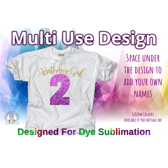 Birthday Girl 2nd Birthday - Multi Use Design - Sublimation Ready