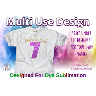 Birthday Girl 7th Birthday - Multi Use Design - Sublimation Ready