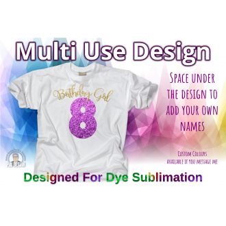 Birthday Girl 8th Birthday - Multi Use Design - Sublimation Ready