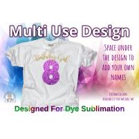 Birthday Girl 8th Birthday - Multi Use Design - Sublimation Ready
