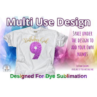 Birthday Girl 9th Birthday - Multi Use Design - Sublimation Ready