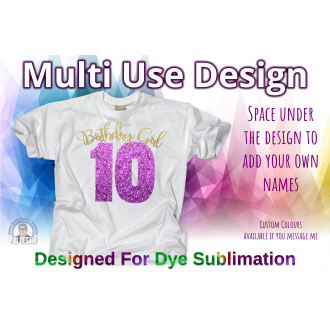 Birthday Girl 10th Birthday - Multi Use Design - Sublimation...