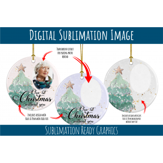 Christmas without You Memorial Bauble - Digital Sublimation