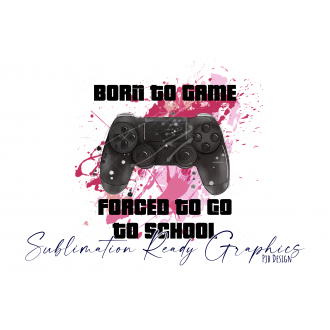 Born to Game, Forced to go to School Pink Splash Gamer -...