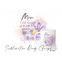 Mom Appreciation Floral Multi Use Design - Digital Sublimation