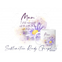 Mam Appreciation Floral Multi Use Design - Digital Sublimation