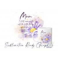 Mum Appreciation Floral Multi Use Design - Digital Sublimation