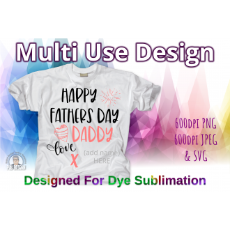 Happy Fathers Day  - Name Space - SVG & Sublimation Ready