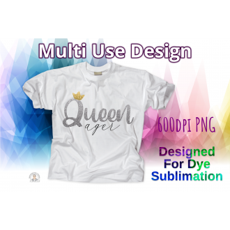 Queen-ager Multi Use Design - Sublimation Version