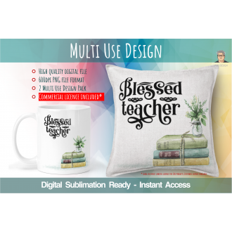 Blessed Teacher Multi Use Design - Digital Sublimation