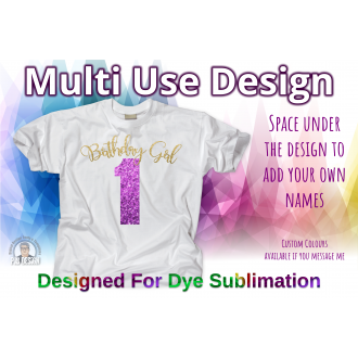 Birthday Girl 1st Birthday - Multi Use Design - Sublimation Ready